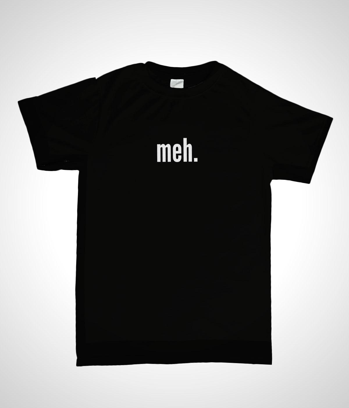 52e63fdb4 meh T-Shirt